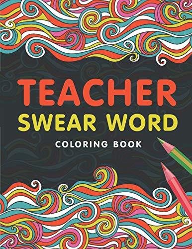 Teacher Swear Word Coloring Book