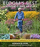 Bloom's Best Perennials and Grasses: Expert Plant Choices and Dramatic...