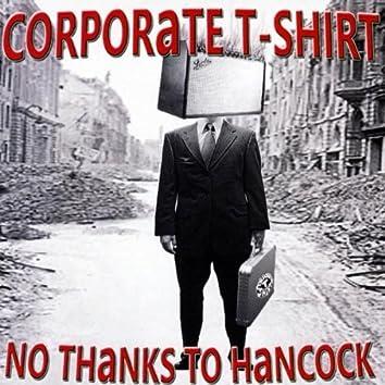 NO THANKS TO HANCOCK