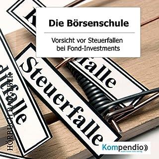 Vorsicht vor Steuerfallen bei Fond-Investments (Die Börsenschule) Titelbild
