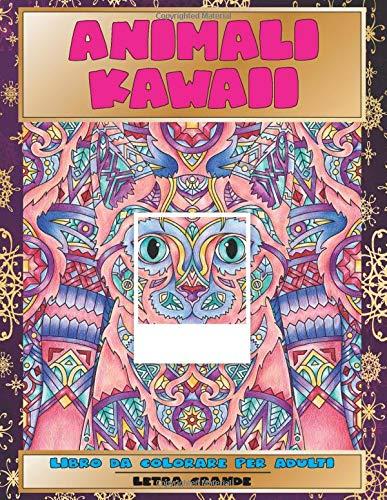 Libro da colorare per adulti - Letra grande - Animali Kawaii