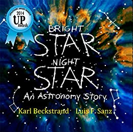 Bright Star, Night Star: An Astronomy Story (Careers for Kids Book 3) by [Karl Beckstrand, Luis F. Sanz]