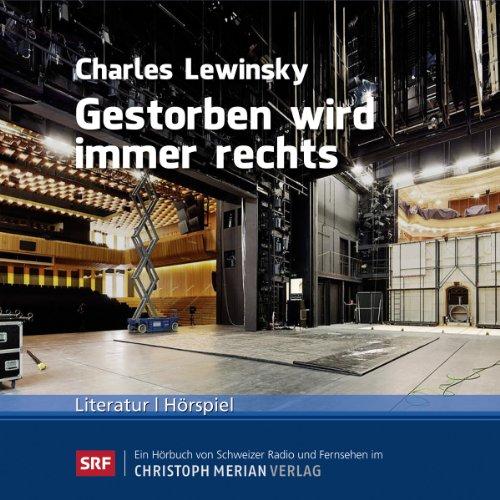 Gestorben wird immer rechts                   Autor:                                                                                                                                 Charles Lewinsky                               Sprecher:                                                                                                                                 Wolfram Berger,                                                                                        Katharina von Bock                      Spieldauer: 48 Min.     1 Bewertung     Gesamt 5,0