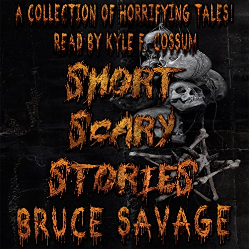 Short Scary Stories                   By:                                                                                                                                 Bruce Savage                               Narrated by:                                                                                                                                 Kyle F. Cossum                      Length: 1 hr and 33 mins     7 ratings     Overall 2.0