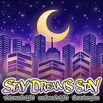 Stay Dreams Stay