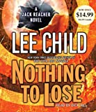 Nothing to Lose (Jack Reacher) by Lee Child (2013-06-25) - Random House Audio - 25/06/2013