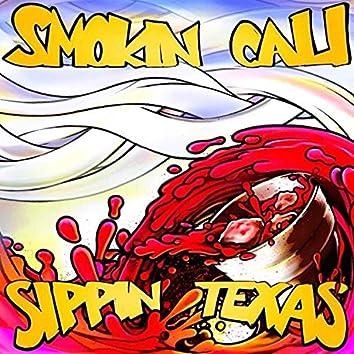 Smokin' Cali Sippin' Texas