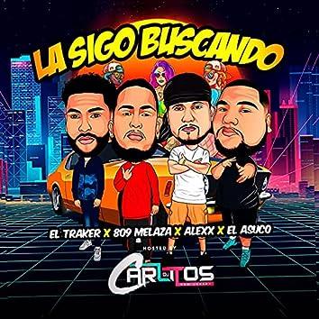 La sigo buscando (feat. Asuco, Melaza & El Traker)