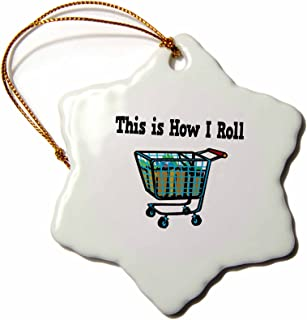 3dRose orn_102540_1 This Is How I Roll Shopping Cart Basket-Snowflake Ornament, 3-Inch, Porcelain
