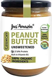 Jus' Amazin Crunchy Organic Peanut Butter - Unsweetened (500g) | 27.8 % Protein | Plant-Based Nutrition | 100% Organic Pea...