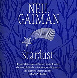 Stardust                   By:                                                                                                                                 Neil Gaiman                               Narrated by:                                                                                                                                 Neil Gaiman                      Length: 6 hrs and 21 mins     157 ratings     Overall 4.7