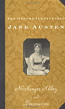 The Oxford Illustrated Jane Austen: Volume V: Northanger Abbey and Persuasion