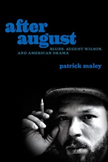 After August: Blues, August Wilson, and American Drama