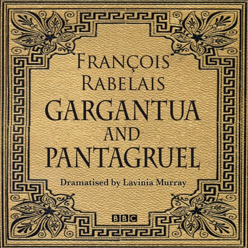 Gargantua & Pantagruel (Classic Serial) cover art