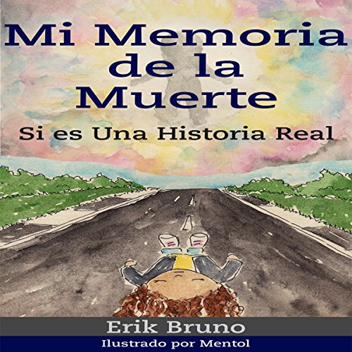 Mi Memoria de la Muerte, Si Es una Historia Real [My Memory of Death, This Is a True Story] audiobook cover art