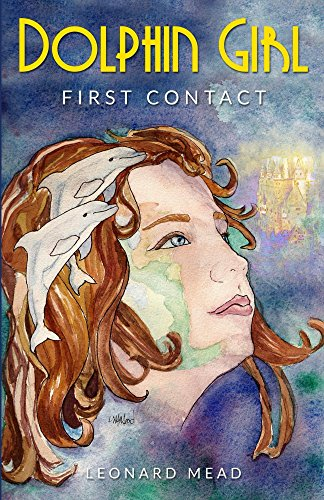 Book: Dolphin Girl - First Contact by Leonard Mead