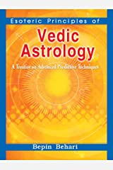 Esoteric Principles Of Vedic Astrology Kindle Edition