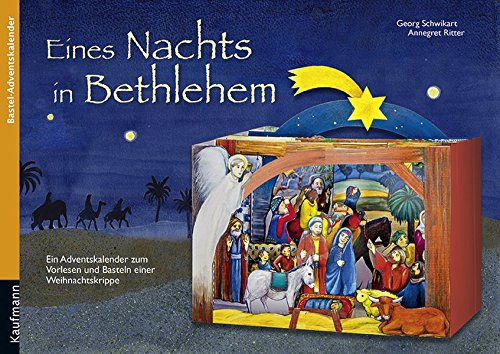 Eines Nachts in Bethlehem: Ein Adventskalender zum Vorlesen und Basteln einer Weihnachtskrippe (Adventskalender mit Geschichten für Kinder / Ein Buch zum Vorlesen und Basteln)