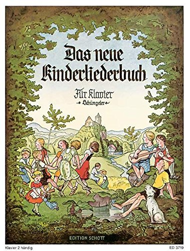 Das neue Kinderliederbuch: Kinder- und Tanzlieder in leichtester Spielbarkeit für den ersten Anfang. Klavier.