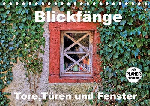 Blickfänge - Tore, Türen und Fenster (Tischkalender 2021 DIN A5 quer)