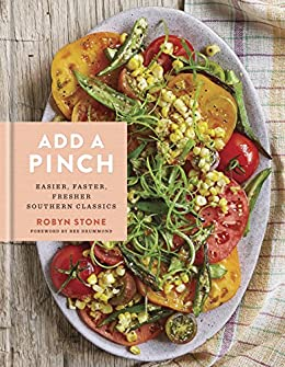 Add a Pinch: Easier, Faster, Fresher Southern Classics: A Cookbook by [Robyn Stone, Ree Drummond]