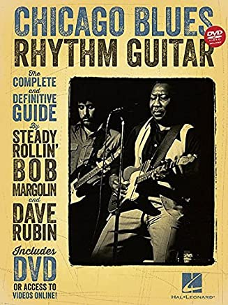Chicago Blues Rhythm Guitar: The Complete Definitive Guide by Margolin Bob Rubin Dave(2015-01-01)