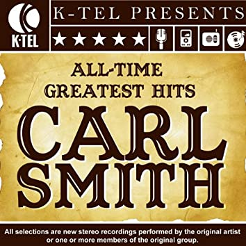 Carl Smith: All-Time Greatest Hits