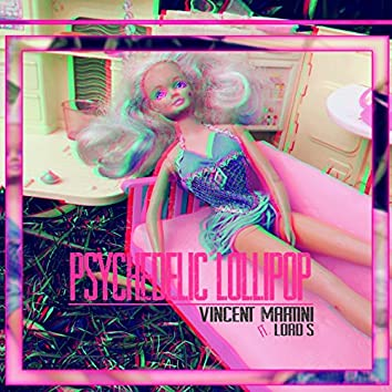 Psychedelic Lollipop (feat. Lord S)