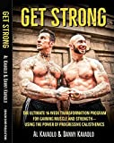 Kavadlo, A: Get Strong: The Ultimate 16-Week Transformation Program For gaining Muscle And StrengthâUsing The Power Of Progressive Calisthenics