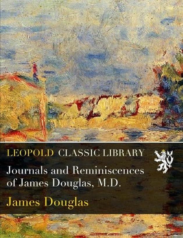 労働勤勉なメイドJournals and Reminiscences of James Douglas, M.D.
