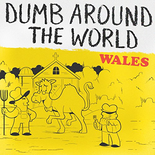 Dumb Around the World: Wales audiobook cover art