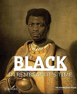 Black in Rembrandt's Time