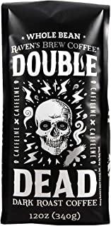 Raven's Brew, Coffee - Double Dead - Dark Roast, Naturally High Caffeine (Whole Bean, 12 oz)