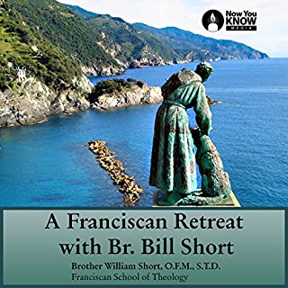 A Franciscan Retreat with Br. Bill Short audiobook cover art