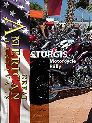 Great American Festivals - Sturgis Motorcycle Rally from