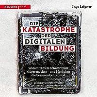 Die Katastrophe der digitalen Bildung Hörbuch
