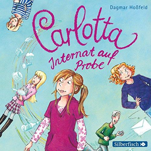 Internat auf Probe     Carlotta 1              Autor:                                                                                                                                 Dagmar Hoßfeld                               Sprecher:                                                                                                                                 Marie Bierstedt                      Spieldauer: 2 Std. und 28 Min.     66 Bewertungen     Gesamt 4,6