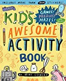 Best Activity Books - The Kid's Awesome Activity Book: Games! Puzzles! Mazes! Review