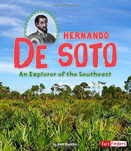 Hernando de Soto: An Explorer of the Southeast (Fact Finders: World Explorers)