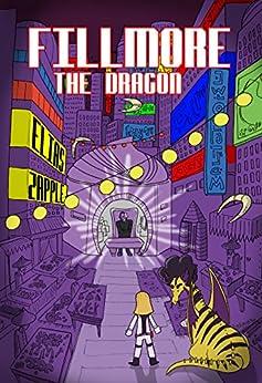 Fillmore the Dragon (The Jellybean the Dragon Stories Book 3) by [Elias Zapple, Ilaeira Misirlou, Valentina Cheshenko]