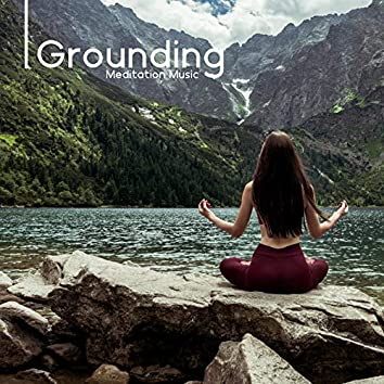 Grounding Meditation Music - Focus On The Present And Learn To Feel More Balanced And Aware