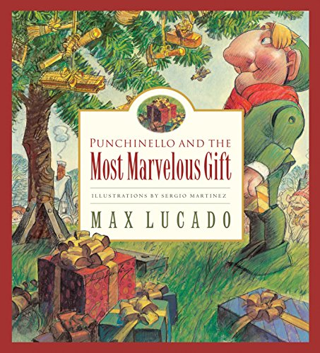Punchinello and the Most Marvelous Gift (Volume 5) (Max Lucado's Wemmicks, Volume 5)