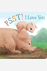 Psst! I Love You (Volume 7) (Snuggle Time Stories) Board book