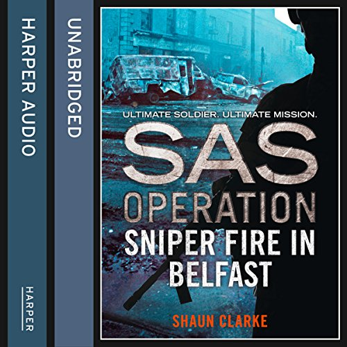 Sniper Fire in Belfast (SAS Operation) cover art