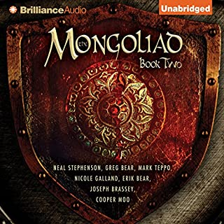 The Mongoliad: The Foreworld Saga, Book 2                   Written by:                                                                                                                                 Neal Stephenson,                                                                                        Greg Bear,                                                                                        Mark Teppo,                   and others                          Narrated by:                                                                                                                                 Luke Daniels                      Length: 12 hrs and 15 mins     3 ratings     Overall 4.0