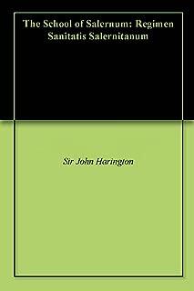 The School of Salernum: Regimen Sanitatis Salernitanum