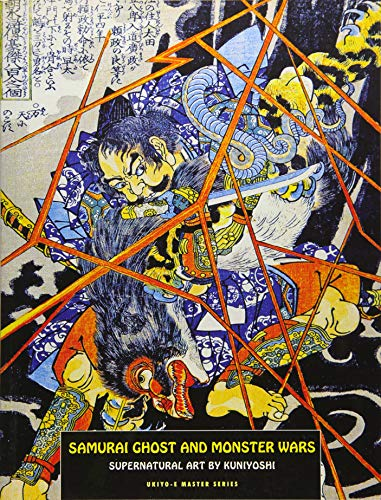 Samurai Ghost And Monster Wars: Supernatural Art by Kuniyoshi (Ukiyo-E Master)