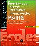 Exercices sur les normes comptables internationales IAS/IFRS - Avec corrigés détaillés