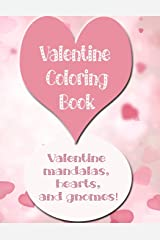 Valentine Coloring Book: Mandalas, Hearts, and Gnomes! - 80 pages Paperback