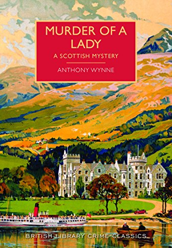 Wynne, A: Murder of a Lady (British Library Crime Classics)